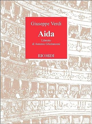 Aida. Opera in quattro atti. Musica di G. Verdi