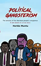 Political Gangsterism: The atrocity of the liberated people's vengeance A tale based on a true story (English Version Book 18)