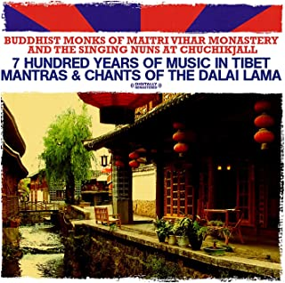 7 Hundred Years Of Music In Tibet - Mantras & Chants Of The Dalai Lama (Digitally Remastered)