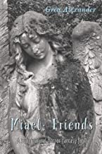 Miael: Friends: A supernatural horror fantasy fable