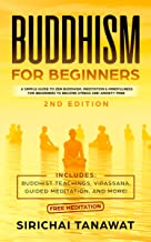 Buddhism for Beginners:: A simple guide to Zen Buddhism, Meditation & Mindfulness for Beginners to become stress and anxiety free.(Includes: Buddhist Teachings, ... Vipassana, Guided Meditation, and more!