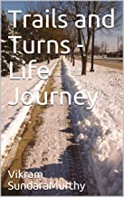 Trails and Turns - Life Journey