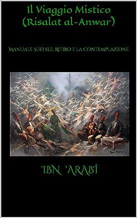 Il Viaggio Mistico (Risalat al-Anwar): Manuale Sufi sul Ritiro e la Contemplazione