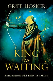King in Waiting (Lord Edward's Archer series Book 2)