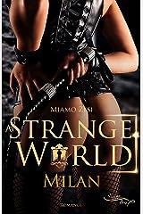 Milan: A STRANGE WORLD Kindle Ausgabe
