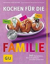 Kochen für die Familie: 365 Rezeptideen, die leicht gelinge