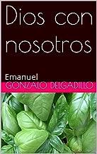 Dios con nosotros: Emanuel (Spanish Edition)