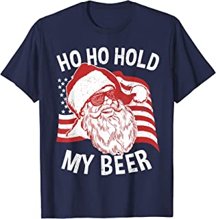 Christmas In July Shirt | Santa Ho Ho Hold My Beer T-Shirt