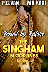Bound by Future: The Singham Bloodlines (Indian Romance) Kindle Edition