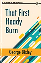 That First Heady Burn (The Slater Ibanez Books Book 1)