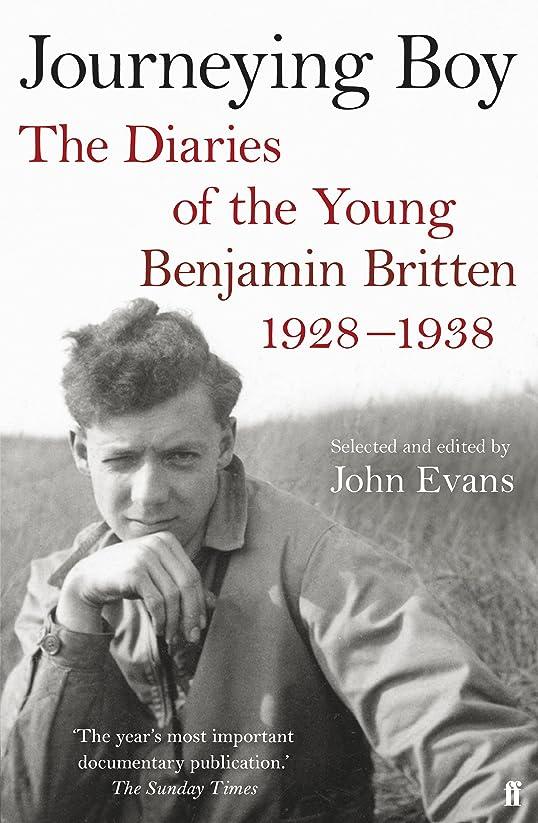 ナインへ暖かさ印をつけるJourneying Boy: The Diaries of the Young Benjamin Britten 1928-1938 (English Edition)