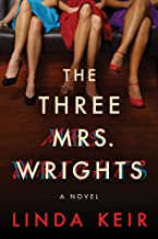 The Three Mrs. Wrights: A Novel PDF