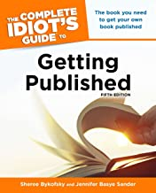 Complete Idiot's Guide to Getting Published, Fifth Edition, The