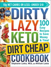 The DIRTY, LAZY, KETO Dirt Cheap Cookbook: 100 Easy Recipes to Save Money & Time! PDF