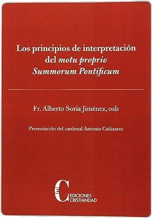 Los Principios de interpretación del motu proprio Summorum Pontificum