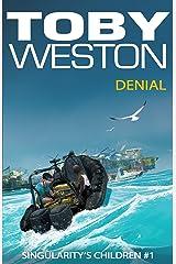 Denial (Singularity's Children, Book 1) Kindle Edition