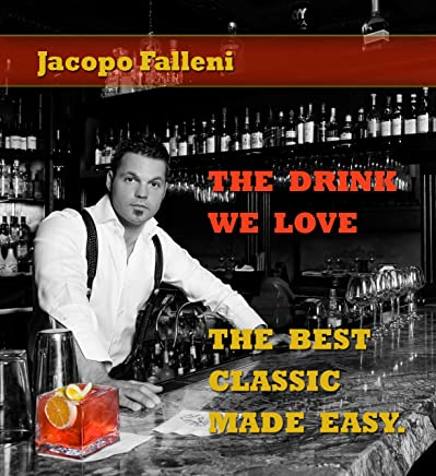 The Drinks We Love... The Best Classic Made Easy (English Edition)