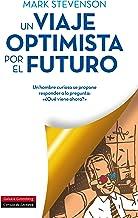 Un viaje optimista por el futuro (Ensayo) (Spanish Edition)