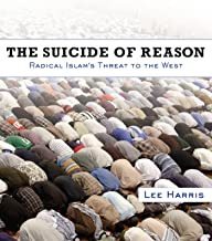 The Suicide of Reason: Radical Islam's Threat to the West (English Edition)