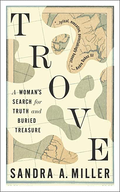 Trove: A Woman's Search for Truth and Buried Treasure (English Edition)