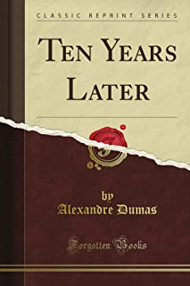 Ten Years Later (Classic Reprint)