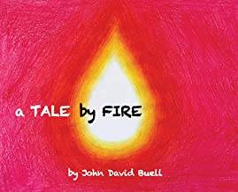 A Tale by Fire: a meditative picture book
