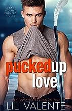 Pucked Up Love (Bad Motherpuckers Book 5)