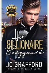 Her Billionaire Bodyguard: A Sweet, Rags-To-Riches, Family Saga romance (Black Tie Billionaires Book 2) Kindle Edition