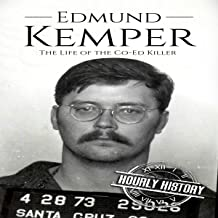 Edmund Kemper: The Life of the Co-Ed Killer: True Crime, Book 2