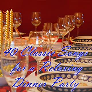 40 Classic Songs for a Relaxing Dinner Party