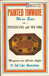Painted tinware we've seen Vol. 1 Pennsylvania and New York