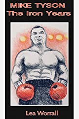 Mike Tyson: The Iron Years Kindle Edition