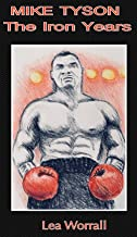 Mike Tyson: The Iron Years
