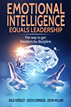 Emotional Intelligence Equals Leadership: The way to get freedom by discipline