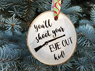 Wooden Christmas Ornament Youll Shoot Your Eye Out Kid Personalized Gift Wood Slices Red Ryder BB Gun Ralphie A Christmas Story