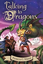 Talking to Dragons: The Enchanted Forest Chronicles, Book Four