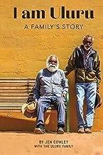 I am Uluru: A Family's Story