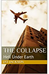 The Collapse: Hell Under Earth Kindle Edition