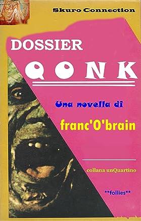 Dossier Qonk (collana unQuartino Vol. 1)
