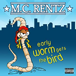 Early Worm Gets the Bird [Explicit]