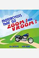 Motorcycles that go Zoom! and Vroom! Kindle Edition