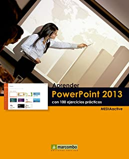 Aprender PowerPoint 2013 con 100 ejercicios prácticos (Learning...with 100 practical exercices) (Spanish Edition)