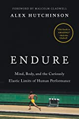 Endure: Mind, Body, and the Curiously Elastic Limits of Human Performance Kindle Edition