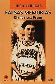 Falsas memorias. Blanca Luz Brum (Biblioteca Era) (Spanish Edition)