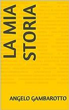 LA MIA STORIA (Italian Edition)