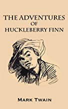 The Adventures of Huckleberry Finn (Annotated) (English Edition)