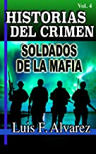 HISTORIAS DEL CRIMEN: SOLDADOS DE LA MAFIA (Spanish Edition)