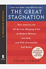 The Great Stagnation: How America Ate All The Low-Hanging Fruit of Modern History, Got Sick, and Will (Eventually) Feel Better: A Penguin eSpecial from Dutton Kindle Edition