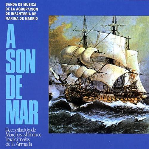 A son de mar de Banda de musica de la agrupacion de Infanteria de Marina de Madrid en Amazon Music - Amazon.es