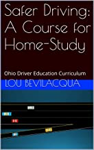 Safer Driving: A Course for Home-Study: Ohio Driver Education Curriculum (Drivers Ed Your Way Book 17)